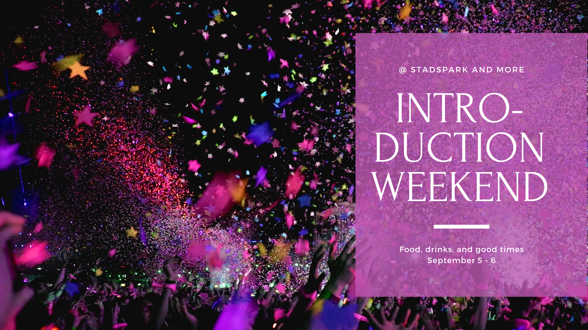 Introduction Weekend!